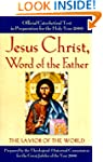 Jesus Christ, Word Of the Father: The...