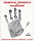 Criminal Tendency and Palmistry - Tendencies in the Hand