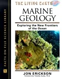 img - for Marine Geology: Exploring the New Frontiers of the Ocean (Living Earth) book / textbook / text book