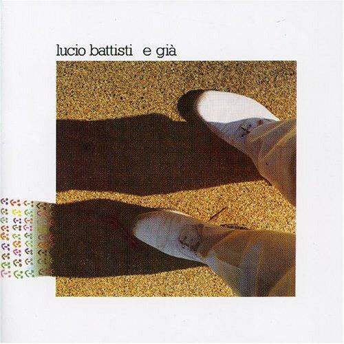 Lucio Battisti - E gia - Zortam Music