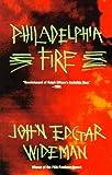 Philadelphia Fire (0679736506) by Wideman, John Edgar