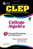 CLEP College Algebra (CLEP Test Preparation) (0878918981) by Editors of REA