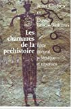 Les chamanes de la prhistoire