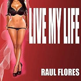 Amazon.com: Live My Life (DJ Sema Club Mix): Raul Flores
