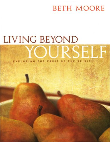 Living Beyond Yourself - Bible Study Book: Exploring the Fruit of the Spirit (Fruit Of The Spirit Bible compare prices)