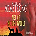 Men of the Otherworld Audiobook by Kelley Armstrong Narrated by Charles Leggett