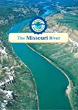 img - for The Missouri River (Rivers of North America) book / textbook / text book