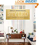 Styled: Secrets for Arranging Rooms,...