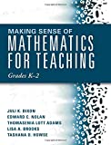 img - for Making Sense of Mathematics for Teaching Grades K-2 (Communicate the Context Behind High-Cognitive-Demand Tasks for Purposeful, Productive Learning) book / textbook / text book