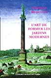 L'art de former les jardins modernes ou l'art des jardins anglais