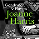 Gentlemen and Players Audiobook by Joanne Harris Narrated by Steven Pacey