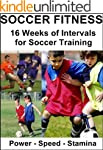 Soccer Fitness : 16 Weeks of Interval...
