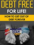 FINANCE: Debt Free For Life! - How To...