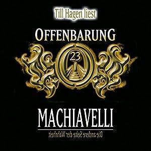 Machiavelli: Die andere Seite der Wahrheit (Offenbarung 23) Hörbuch