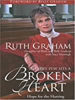 In Every Pew Sits a Broken Heart: Hope for the Hurting (Christian Softcover Originals)
