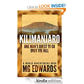 Kilimanjaro:  One Man's Quest to Go Over the Hill (World Adventurers Series)