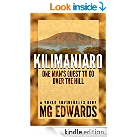 Kilimanjaro:  One Man's Quest to Go Over the Hill (World Adventurers Series Book 1)