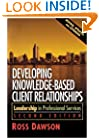 Developing Knowledge-Based Client Relationships. (Second Edition)