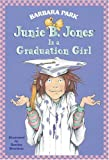 Junie B. Jones Is a Graduation Girl (A Stepping Stone Book(TM))
