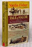 Tale of Valor:Novel of the Lewis & Clark Expedition.[1804- 1806].