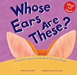 img - for Whose Ears Are These?: A Look at Animal Ears - Short, Flat, and Floppy (Whose Is It?) book / textbook / text book