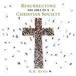 Resurrecting the Idea of a Christian Society | R. R. Reno