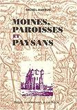 echange, troc Michel Aubrun - Moines, paroisses et paysans