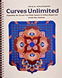 img - for Curves Unlimited: Expanding the Curved Two-Patch System to Soften Shapes and Create New Patterns by Schlotzhauer, Joyce M. (1997) Paperback book / textbook / text book