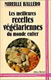 img - for Meilleures Recettes Vegetariennes Du Monde Entier (Les) (Cuisine - Gastronomie - Vin) (French Edition) book / textbook / text book
