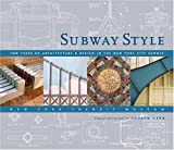 img - for Subway Style: 100 Years of Architecture & Design in the New York City Subway book / textbook / text book