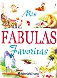 Mis fabulas favoritas / My Favorite Fables (Spanish Edition)