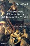 echange, troc Alain Gérard - Par principe d'humanité... : La Terreur et la Vendée