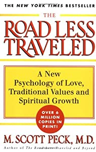 The Road Less Travelled: A Psychology of Love, Traditional Values and Spiritual Growth
