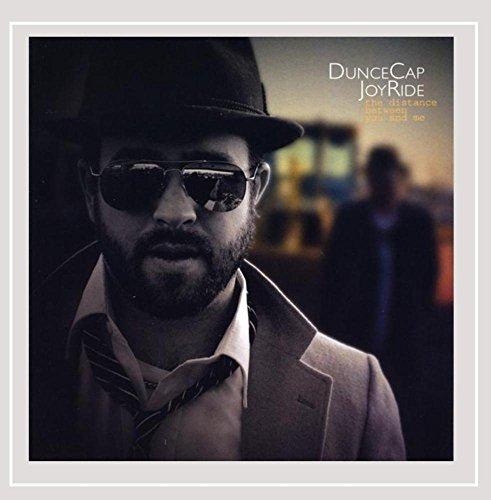 DunceCap JoyRide - The Distance Between You And Me