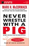 img - for Never Wrestle with a Pig: And Ninety Other Ideas to Build Your Business book / textbook / text book