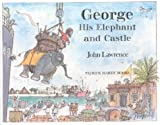 George, His Elephant and Castle (0744400163) by Lawrence, John