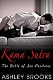 Kama Sutra: The Bible of Sex Positions (Kama Sutra For Beginners, Sex Positions, Sex)