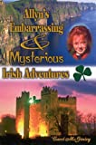 Allyn's Embarrassing & Mysterious Irish Adventures