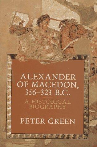 Alexander of Macedon 356-323 B.C.: A Historical Biography
