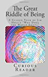 The Great Riddle of Being: A Guided Tour of Jim Holts &quot;Why Does the World Exist?&quot;