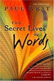The Secret Lives of Words (0156014092) by West, Paul