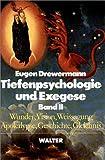 Tiefenpsychologie und Exegese, 2 Bde., Bd.2, Wunder, Vision, Weissagung, Apokalypse, Geschichte, Gleichnis title=