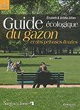 echange, troc Jérôme Jullien, Elisabeth Jullien - Guide écologique du gazon et des pelouses fleuries