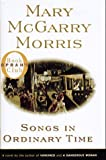 Songs in Ordinary Time (067087907X) by Mary McGarry Morris