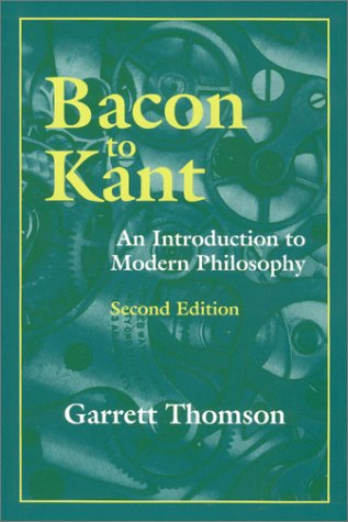 Bacon to Kant : An Introduction to Modern Philosophy,...