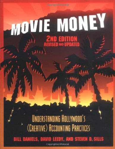 Movie Money: Understanding Hollywood's (Creative) Accounting Practices, 2nd ed.