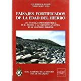 Paisajes Fortificados de la Edad del Hierro.: Las murallas protohitóricas de la meseta y las vertiente atlántica...