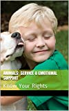 Animals: Service & Emotional Support: Know Your Rights
