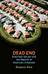 Dead End: Suburban Sprawl and the Reb...