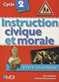 Instruction civique et morale Cycle 2 : Vivre ensemble